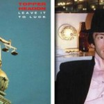 Unexpected Gems – Topper Headon Leave it to Luck